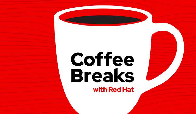 Red Hat Coffee Break